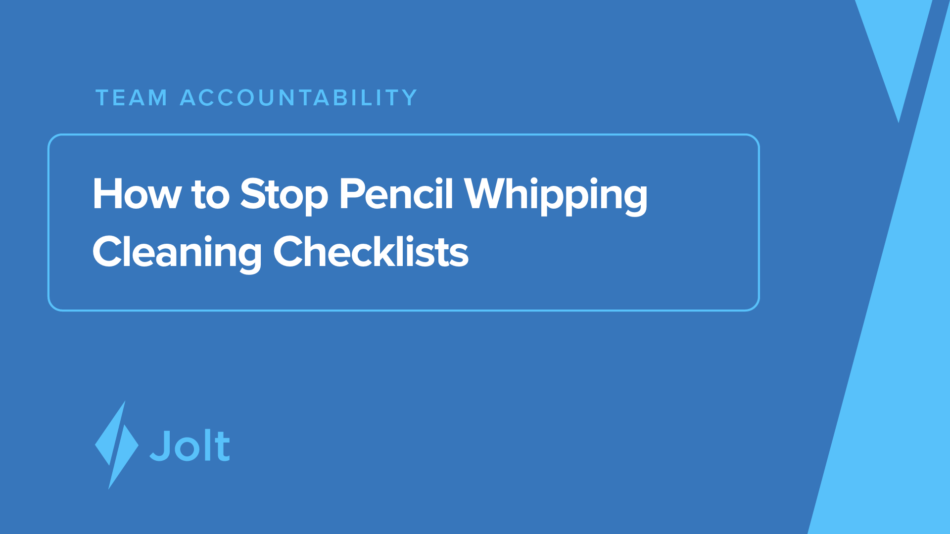 Jolt Blog How to Stop Pencil Whipping cleaning checklists
